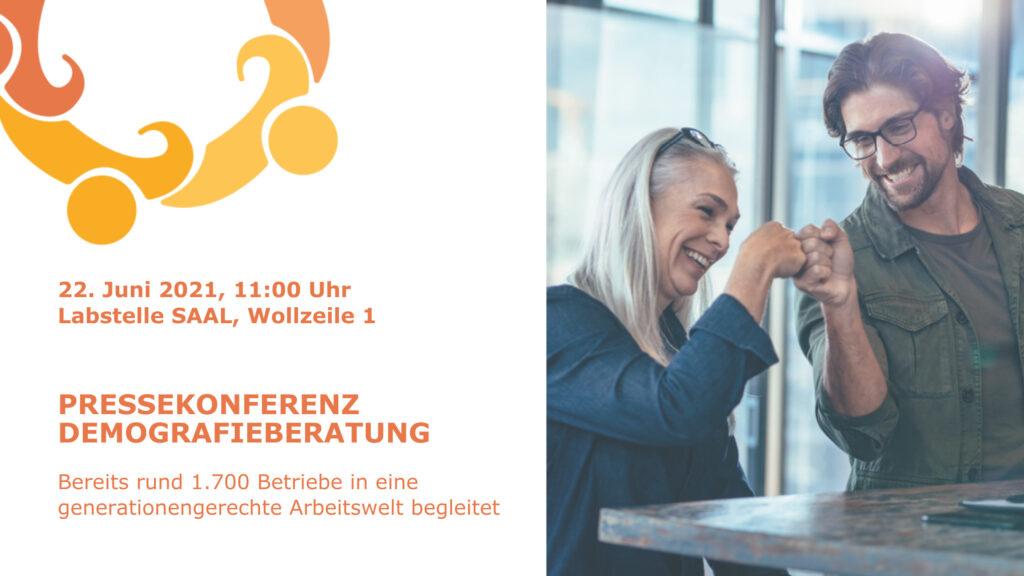 Pressekonferenz Demografieberatung: Bereits rund 1.700 Betriebe in eine generationengerechte Arbeitswelt begleitet. 22. Juni 2021 um 11:00 Uhr, Ort: Labstelle SAAL